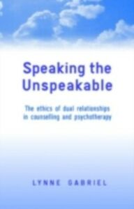 Foto Cover di Speaking the Unspeakable, Ebook inglese di Lynne Gabriel, edito da Taylor and Francis