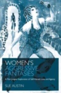 Ebook in inglese Women's Aggressive Fantasies Austin, Sue