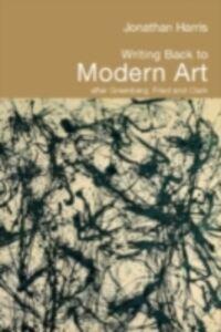 Foto Cover di Writing Back to Modern Art, Ebook inglese di Jonathan Harris, edito da Taylor and Francis