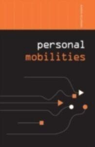 Foto Cover di Personal Mobilities, Ebook inglese di Aharon Kellerman, edito da Taylor and Francis