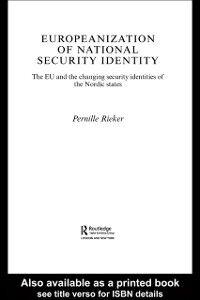 Foto Cover di Europeanization of National Security Identity, Ebook inglese di Pernille Rieker, edito da Taylor and Francis