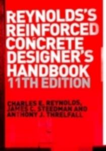 Ebook in inglese Reinforced Concrete Designer's Handbook, Eleventh Edition Reynolds, Charles E. , Steedman, James C. , Threlfall, Anthony J.