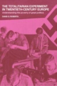 Foto Cover di Totalitarian Experiment in Twentieth Century Europe, Ebook inglese di David Roberts, edito da Taylor and Francis