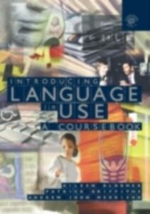 Ebook in inglese Introducing Language in Use Bloomer, Aileen , Griffiths, Patrick , Merrison, Andrew John