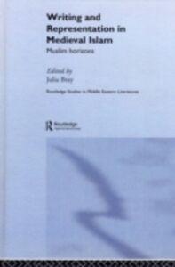Foto Cover di Writing and Representation in Medieval Islam, Ebook inglese di  edito da Taylor and Francis