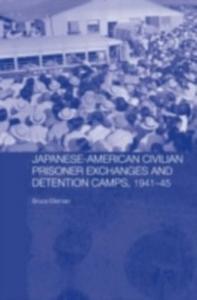 Ebook in inglese Japanese-American Civilian Prisoner Exchanges and Detention Camps, 1941-45 Elleman, Bruce