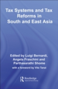 Ebook in inglese Tax Systems and Tax Reforms in South and East Asia Bernardi, Luigi , Fraschini, Angela , Shome, Parthasarathi