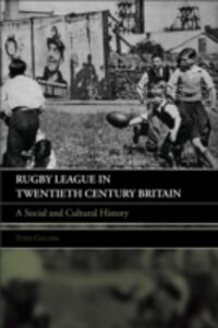 Ebook in inglese Rugby League in Twentieth Century Britain Collins, Tony