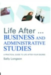 Ebook in inglese Life After...Business and Administrative Studies Longson, Sally