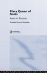 Ebook in inglese Mary Queen of Scots Warnicke, Retha M.