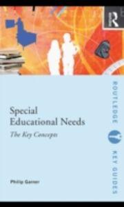 Foto Cover di Special Educational Needs: The Key Concepts, Ebook inglese di Philip Garner, edito da Taylor and Francis