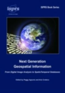 Foto Cover di Next Generation Geospatial Information, Ebook inglese di Peggy Agouris,Arie Croituru, edito da CRC Press