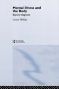 Ebook in inglese Mental Illness and the Body Phillips, Louise