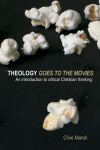 Ebook in inglese Theology Goes to the Movies Marsh, Clive