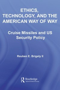 Ebook in inglese Ethics, Technology and the American Way of War II, Reuben E. Brigety