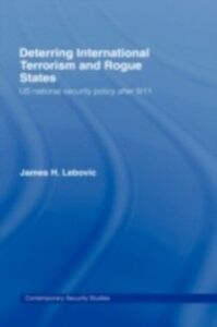 Foto Cover di Deterring International Terrorism and Rogue States, Ebook inglese di James H. Lebovic, edito da Taylor and Francis