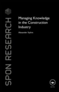 Ebook in inglese Managing Knowledge in the Construction Industry Styhre, Alexander