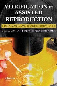 Foto Cover di Vitrification in Assisted Reproduction, Ebook inglese di  edito da CRC Press