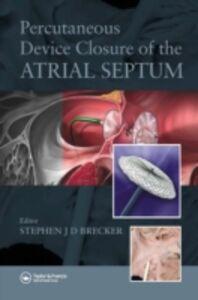 Ebook in inglese Percutaneous Device Closure of the Atrial Septum -, -