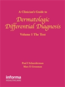 Ebook in inglese Clinician's Guide to Dermatologic Differential Diagnosis, Volume 1 Grossman, Marc , Schneiderman, Paul