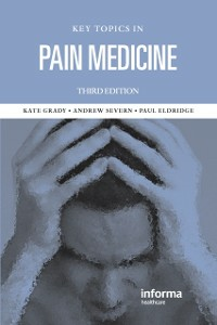 Ebook in inglese Key Topics in Pain Management, Third Edition Eldridge, Paul R. , Grady, Kate M. , Severn, Andrew M.