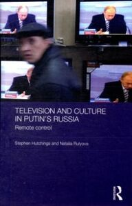 Ebook in inglese Television and Culture in Putin's Russia Hutchings, Stephen , Rulyova, Natalia