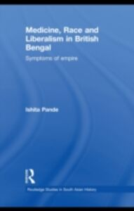 Ebook in inglese Medicine, Race and Liberalism in British Bengal Pande, Ishita