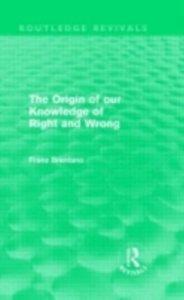 Ebook in inglese Origin of Our Knowledge of Right and Wrong (Routledge Revivals) Brentano, Franz