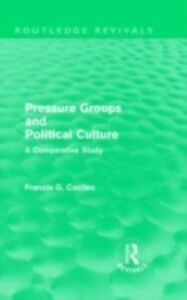 Ebook in inglese Pressure Groups and Political Culture (Routledge Revivals) Castles, Francis