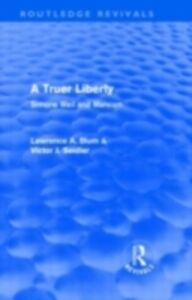 Ebook in inglese Truer Liberty (Routledge Revivals) Blum, Laurence A. , Seidler, Victor
