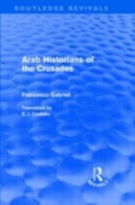 Ebook in inglese Arab Historians of the Crusades (Routledge Revivals) Gabrieli, Francesco