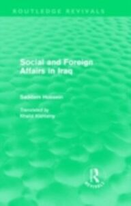 Ebook in inglese Social and Foreign Affairs in Iraq (Routledge Revivals) Hussein, Saddam
