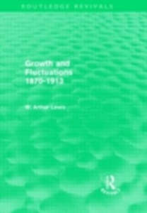 Ebook in inglese Growth and Fluctuations 1870-1913 (Routledge Revivals) Lewis, W. Arthur