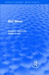 Ebook in inglese Bad News (Routledge Revivals) Beharrell, Peter , Davis, Howard , Eldridge, John , Hart, Jean