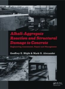 Ebook in inglese Alkali-Aggregate Reaction and Structural Damage to Concrete Alexander, Mark G , Blight, Geoffrey E.