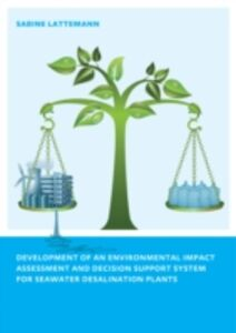 Foto Cover di Development of an Environmental Impact Assessment and Decision Support System for Seawater Desalination Plants, Ebook inglese di Sabine Latteman, edito da CRC Press