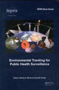 Foto Cover di Environmental Tracking for Public Health Surveillance, Ebook inglese di  edito da CRC Press