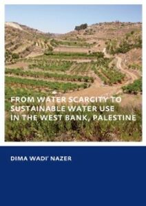 Ebook in inglese From Water Scarcity to Sustainable Water Use in the West Bank, Palestine Nazer, Dima Wadi