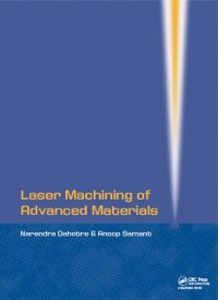 Ebook in inglese Laser Machining of Advanced Materials Dahotre, Narendra B , Samant, Anoop