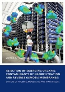 Ebook in inglese Rejection of Emerging Organic Contaminants by Nanofiltration and Reverse Osmosis Membranes Quintanilla, Victor Augusto Yangali