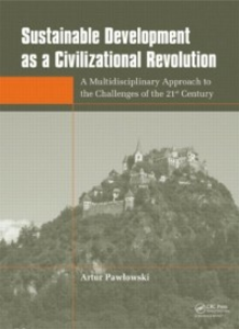 Ebook in inglese Sustainable Development as a Civilizational Revolution Pawlowski, Artur