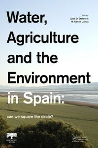 Ebook in inglese Water, Agriculture and the Environment in Spain: can we square the circle? -, -