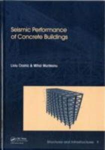Foto Cover di Seismic Performance of Concrete Buildings, Ebook inglese di Liviu Crainic,Mihai Munteanu, edito da CRC Press
