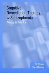 Cognitive Remediation Therapy for Schizophrenia