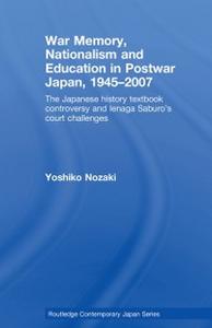 Ebook in inglese War Memory, Nationalism and Education in Postwar Japan Nozaki, Yoshiko