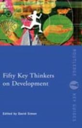 Fifty Key Thinkers on Development