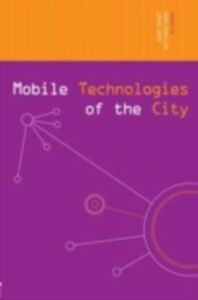 Ebook in inglese Mobile Technologies of the City -, -
