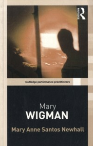 Ebook in inglese Mary Wigman Newhall, Mary Anne Santos