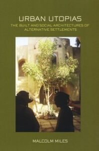Ebook in inglese Urban Utopias Miles, Malcolm