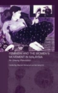 Ebook in inglese Feminism and the Women's Movement in Malaysia Hui, tan beng , Mohamad, Maznah , Ng, Cecilia